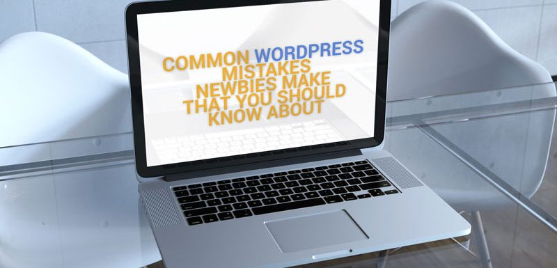 Common WordPress Beginner Mistakes & How To Avoid Them
