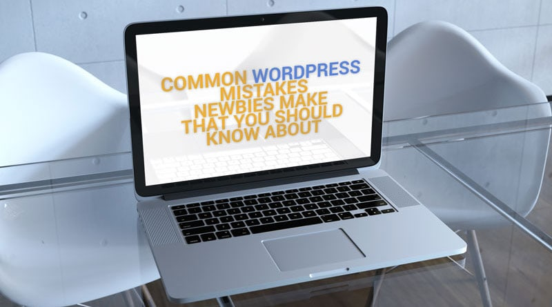 common wordpress mistakes that newbies make