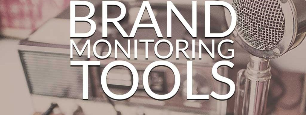 Brand Monitoring Tools – Find Out Who's Talking About You
