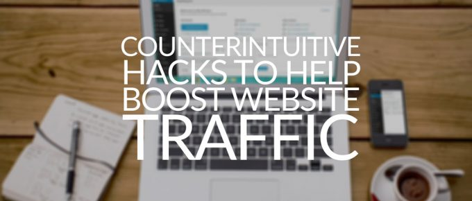 5 Counterintuititve Hacks to Boost Website Traffic