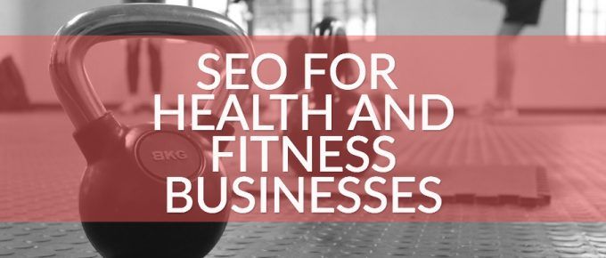 Content Marketing and SEO for Health And Fitness Businesses
