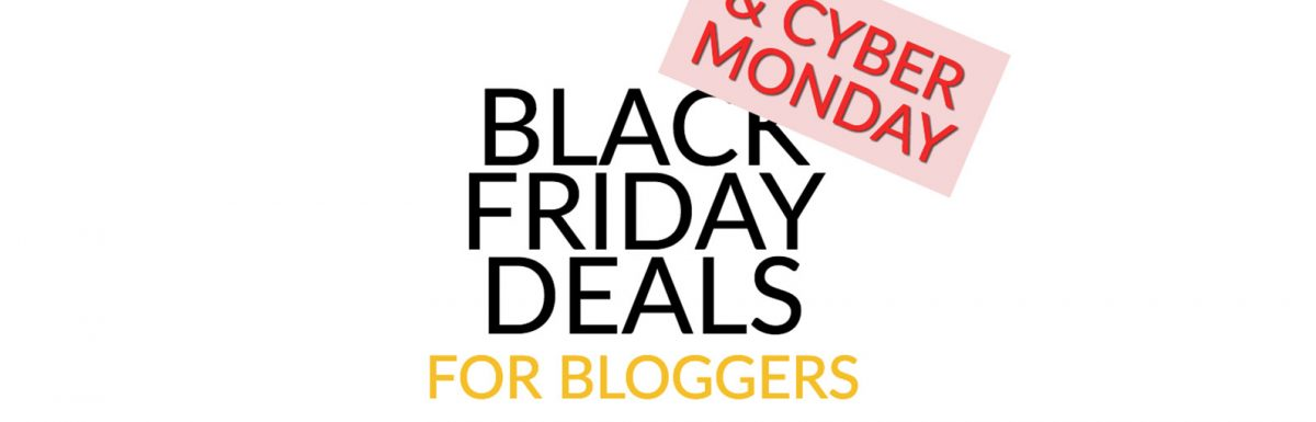 Black Friday Deals for Marketers & Bloggers 2018 (Plus Cyber Monday)
