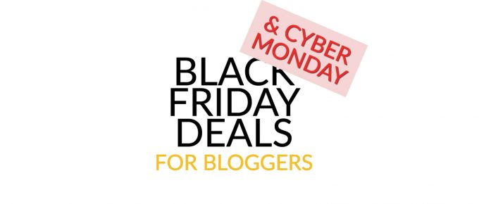 Black Friday Deals & Cyber Monday Deals for Bloggers 2017