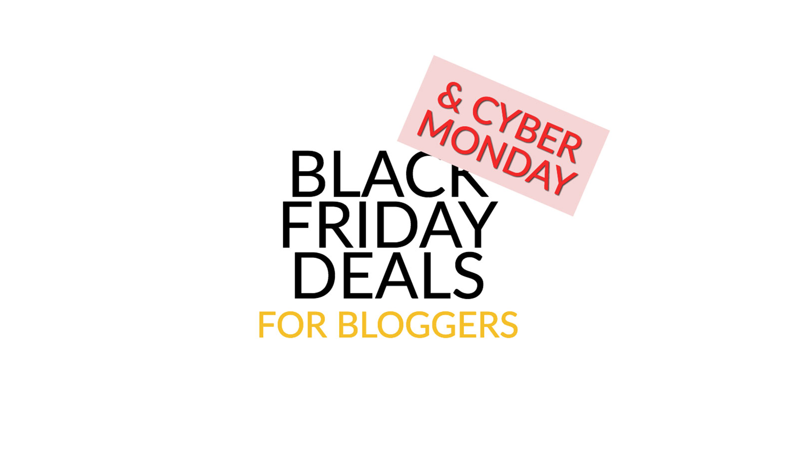 Black Friday Deals for Marketers & Bloggers 2019 [INCLUDES Cyber Monday]