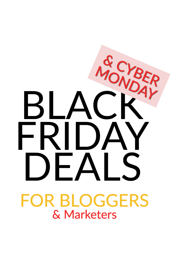 Black Friday deals for bloggers & marketers