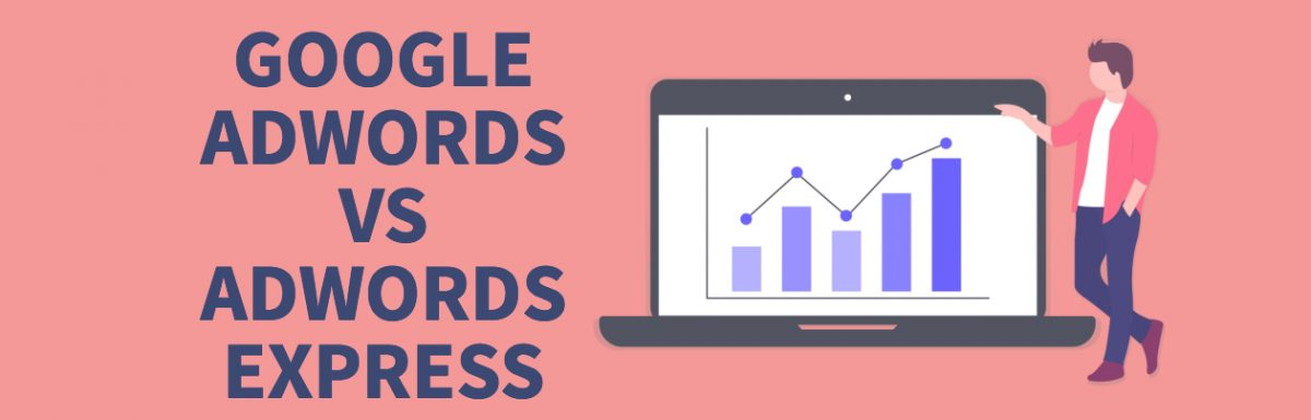 Adwords vs Adwords Express – What's The Difference?