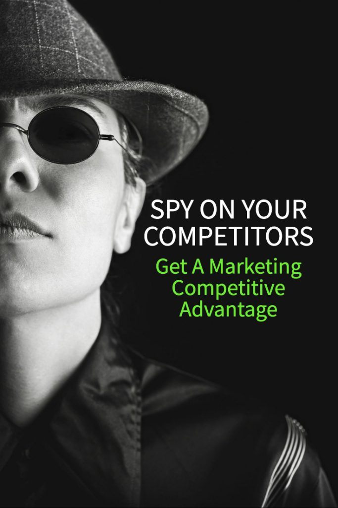 spy on your competitors for marketing advantages