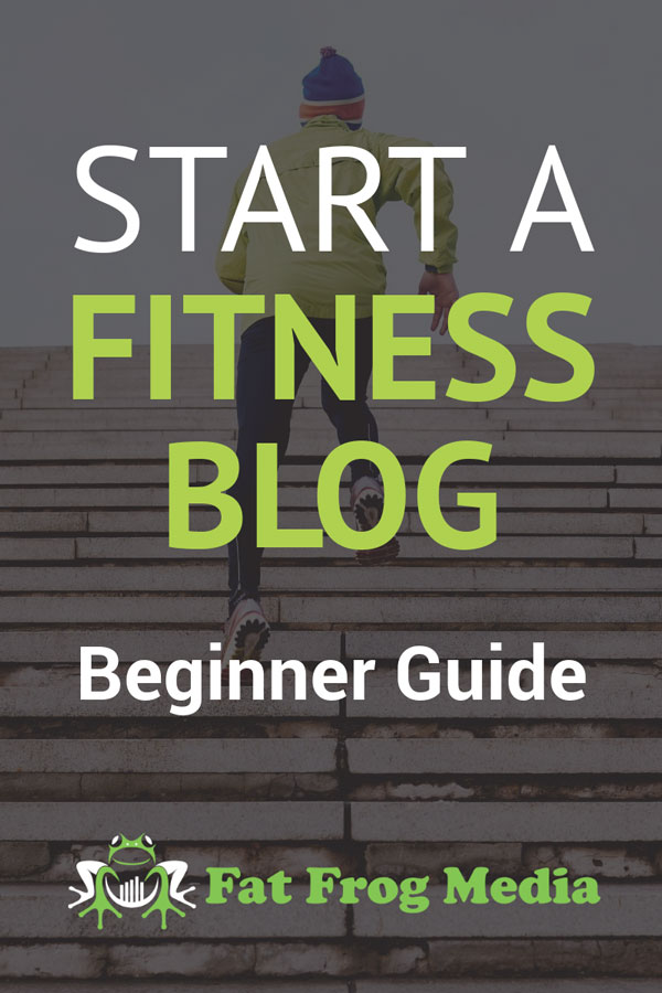 The Beginner Guide to Starting A Fitness Blog