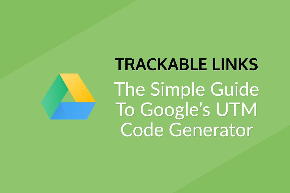 UTM guide: Trackable links for google analytics