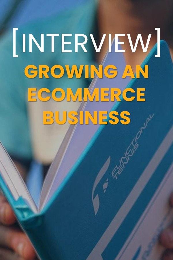 Interview: Growing an Ecommerce niche market business