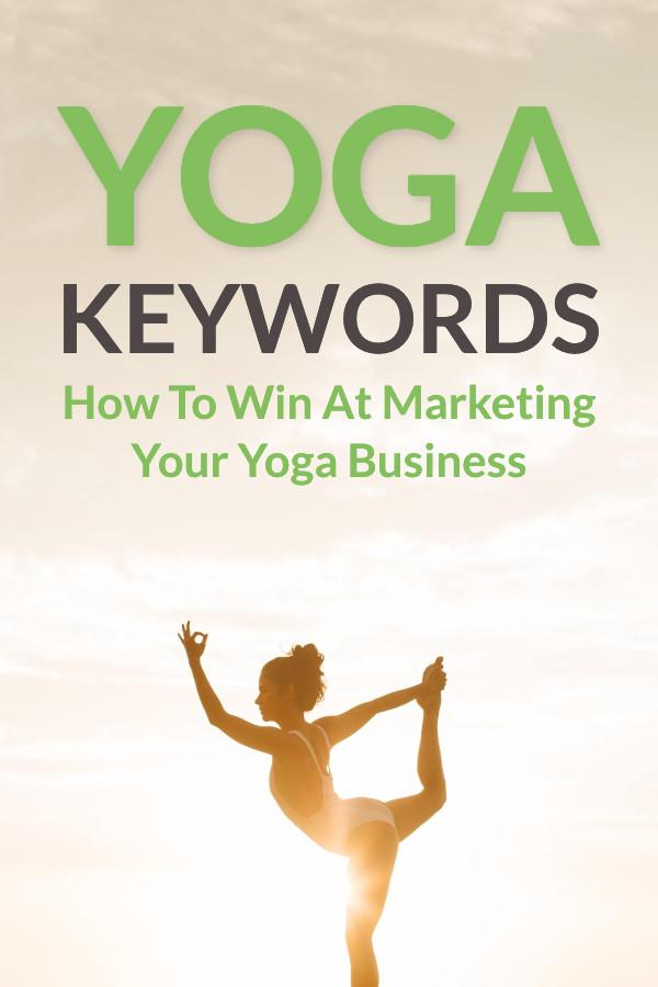 Yoga Keywords - Marketing Your Yoga Business Online