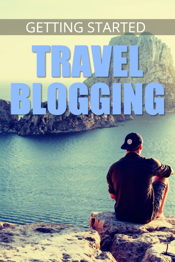 Travel Blogging For Beginners Getting Started Guide