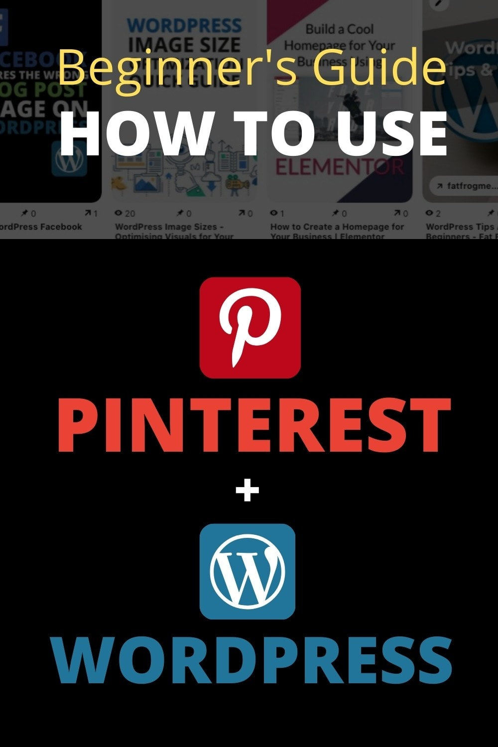 How To Use Pinterest With WordPress Pinterest