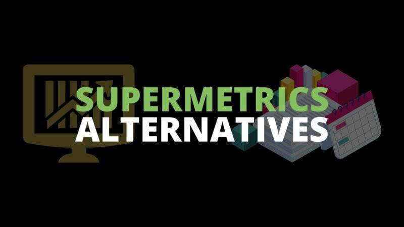 supermetrics alternatives for marketing reporting