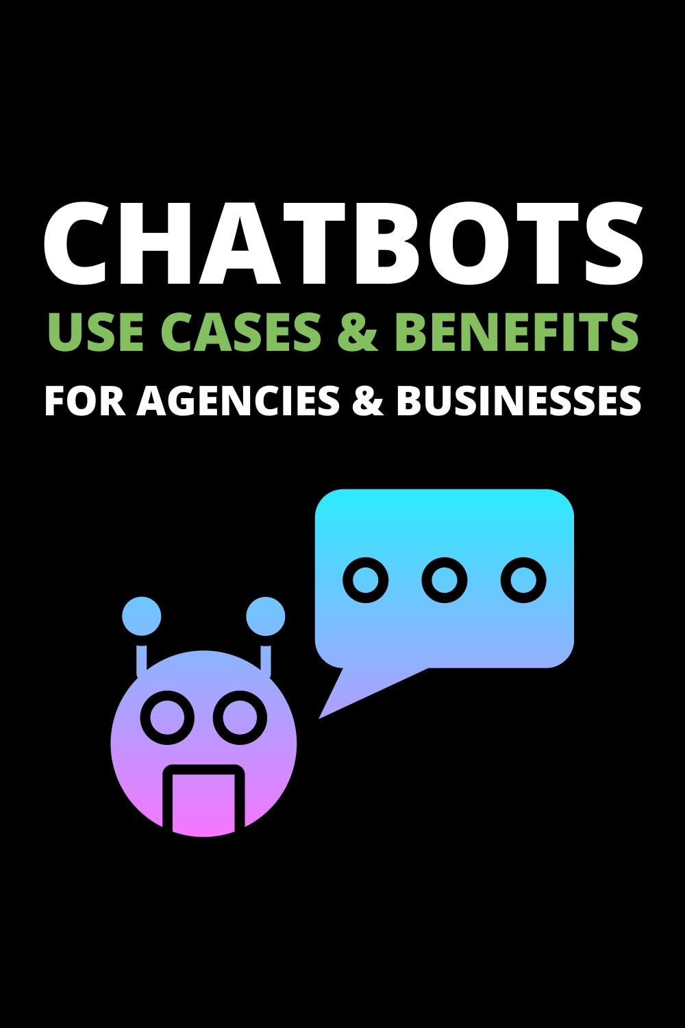 chatbot uses cases and benefits for agencies and businesses pinterest